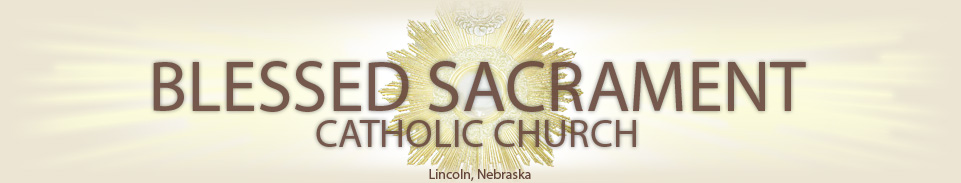 Blessed Sacrament Catholic Church – Lincoln, NE